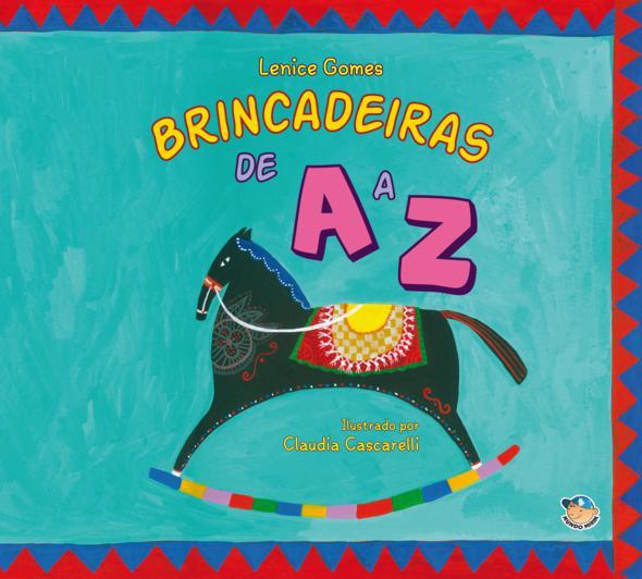 Brincadeiras de A a Z resgatam brincadeiras da cultura brasileira. Crédito: Mundo Mirim / Divulgação
