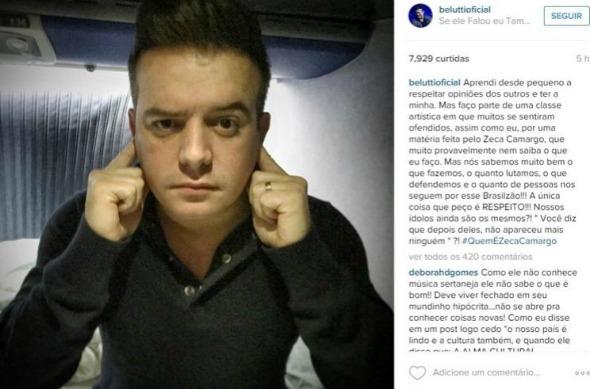 """Belutti, da dupla com Marcos: """"Faço parte de uma classe artística em que muitos se sentiram ofendidos, assim como eu, por uma matéria feita pelo Zeca Camargo, que muito provavelmente nem saiba o que eu faço"""", disse o cantor no Instagram - Crédito: Reprodução do Instagram"""