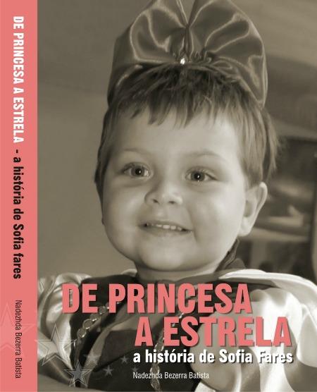 """Capa do livro """"De Princesa a Estrela - A História de Sofia Fares"""". Crédito: Reprodução"""