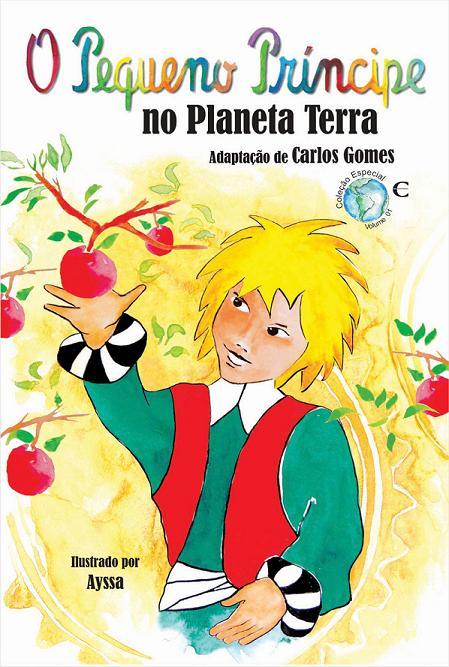 Livro O Pequeno Príncipe no Planeta Terra, adaptacao de Carlos Gomes, terá pré-lançamento no Recife - Crédito: Planeta Pequeno Principe/Divulgacao