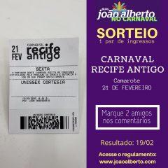 Sorteio: UM par de ingressos para o carnaval Recife Antigo