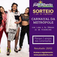 Sorteio: Um par de ingressos para o carnaval da Metrópole